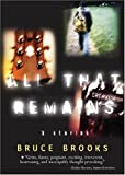 All That Remains : 3 Stories