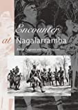 Front cover for the book Encounter at Nagalarramba by Roslyn Poignant