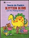 Kitten Kids and the Missing Dinosaur, Golden Books Staff, 0307106136