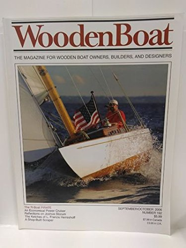 (WoodenBoat The Magazine for Wooden Boat Owners, Builders, and Designers October 2006 Japanese Traditional Oars, Ketches of L. Francis Herreshoff, Joshua Slocum, Making Oars and Paddles, Spar Planes, PIRATE)