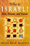 Who Is Israel? Past, Present, and Future