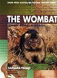 The Wombat: Common Wombats in Australia (Australian Natural History Series)