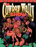 The Cowboy Wally Show, Kyle Baker and Eric Baker, 1569248346