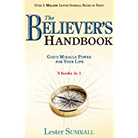 Believer's Handbook, The (5 in 1 Anthology): God's Miracle Power for Your Life