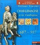 Charlemagne et les Carolingiens, 687-987