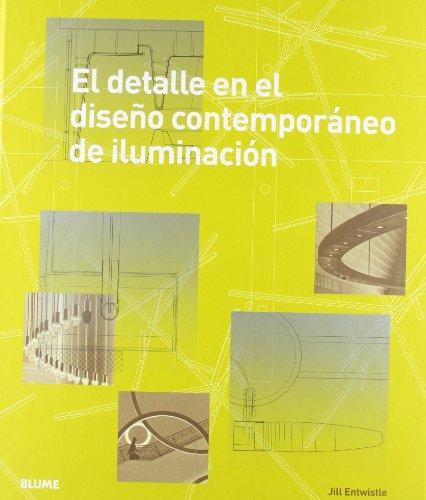 Descargar Libro El Detalle En El Dise¿o Contemporneo De Iluminaci¢n Jill Entwistle