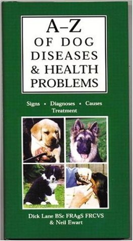 A-Z of Dog Diseases & Health Problems: Signs, Diagnosis, Causes, Treatment by Brand: Ringpress Books (Image #1)