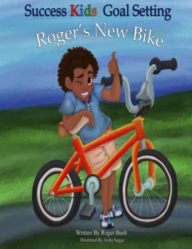 Success Kids: Goal Setting: Roger's New Bike