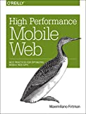 High Performance Mobile Web, Firtman, Maximiliano, 1491912553