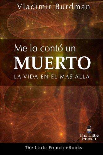 Me Lo Conto Un Muerto: La vida en el mas alla (Spanish Edition) [Vladimir Burdman] (Tapa Blanda)