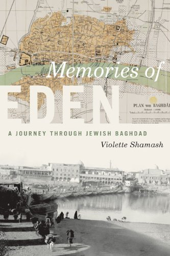 Memories of Eden: A Journey Through Jewish Baghdad (Jewish Lives)
