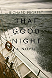 That Good Night: A Novel