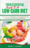 Your Essential Guide To  A Low-Carb Diet: The Easy Secret To Weight loss, Reversing Diabetes And Protection Against Cardiovascular Diseases
