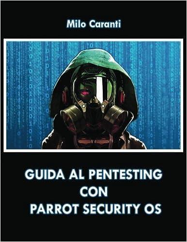 Guida al Pentesting con Parrot Security OS (Italian Edition