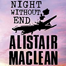 Night Without End Audiobook by Alistair MacLean Narrated by Jonathan Oliver
