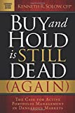 Buy and Hold is Still Dead (Again): The Case for Active Portfolio Management in Dangerous Markets