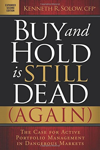 Buy and Hold is Still Dead (Again): The Case for Active Portfolio Management in Dangerous Markets by Morgan James Publishing