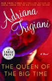The Queen of the Big Time: A Novel (Trigiani, Adriana (Large Print))