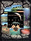 Sustaining our Soils and Society, Loynachan, Thomas E. and Brown, Kirk W., 0922152500