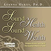 Sound Health, Sound Wealth Frequency Program | Luanne Oakes