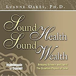 Sound Health, Sound Wealth Frequency Program