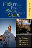 The Hike It Bike It Walk It Drive It Guide: to Ottawa, the Gatineau, Kingston and Beyond