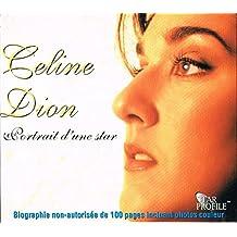 Celine Dion - Portrait d'une Star (biographie non-autorisée de 100 pages incluant photos couleur + CD Picture Disc)