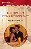 The Spanish Consultant's Baby, Kate Hardy, 0373820097