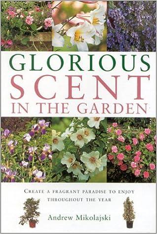 Gardening Essentials: Glorious Scent In The Garden (Garden Essentials):  Andrew Mikolajski: 9781842156629: Amazon.com: Books
