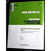 Ford Motor Co. 2009 Mitchell Collision Estimating & Reference Guide (Ford Motor Co. 2009 Mitchell Collision Estmating & Reference Guide, 9)