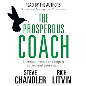 The Prosperous Coach: Increase Income and Impact for You and Your Clients Audiobook