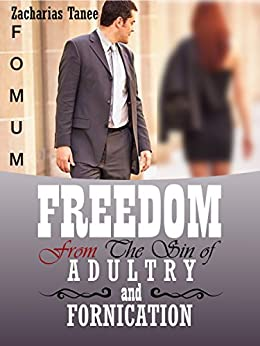 Freedom From The Sin of Adultery And Fornication (Practical Helps In Sanctification Book 5)