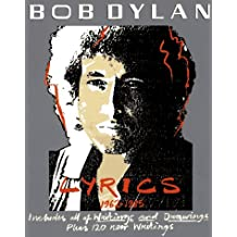 Bob Dylan: Lyrics, 1962-1985- Includes All of Writings and Drawings