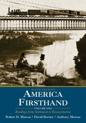America Firsthand: Readings from Settlement to Reconstruction