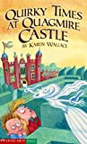 Quirky Times at Quagmire Castle, Karen Wallace, 159889112X