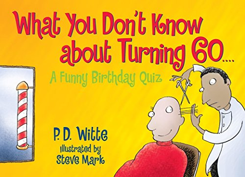 What You Don't Know About Turning 60: A Funny Birthday Quiz