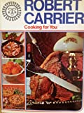 Cooking for You, Robert Carrier, 0670240176
