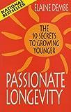 Passionate Longevity, Elaine Dembe, 0771573022