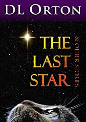 The Last Star & Other Stories: Tales of Love, Loss & Laughter