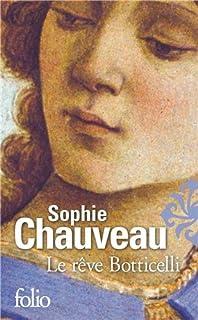 Le rêve Botticelli, Chauveau, Sophie