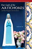 Our Lady of the Artichokes and Other Portuguese-American Stories (Prairie Schooner Book Prize in Fiction)