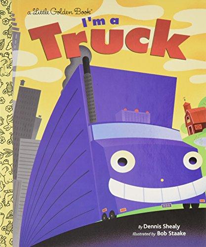 I'm a Truck (Little Golden Book) (Highway Dump Truck)