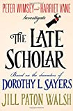 The Late Scholar: Peter Wimsey and Harriet Vane Investigate (Lord Peter Wimsey/Harriet Vane)