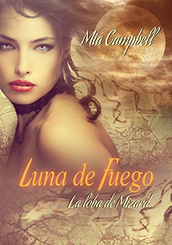 Luna de Fuego -La Loba de Mizard- (Spanish Edition) by [Campbell, Mia]