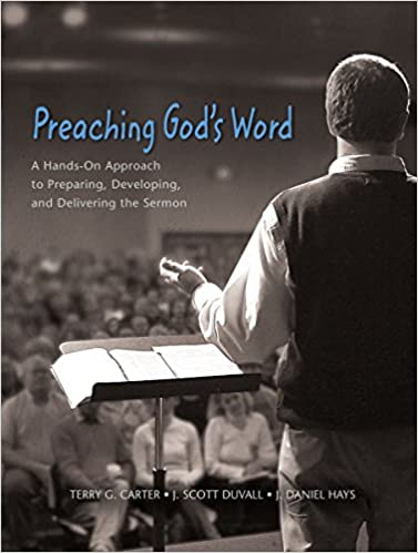 Preaching God's Word: A Hands-On Approach to Preparing, Developing