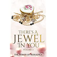 There's A Jewel In You, Volume 2: The Power of Resiliency