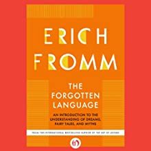 The Forgotten Language: An Introduction to the Understanding of Dreams, Fairy Tales, and Myths | Livre audio Auteur(s) : Erich Fromm Narrateur(s) : Kevin Young