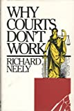 Why the Courts Don't Work, Richard Neely, 007046152X