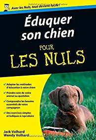 Eduquer son chien pour les Nuls par Jack Wolahrd