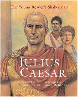 The Young Reader's Shakespeare: Julius Caesar: Adam McKeown, Janet ...